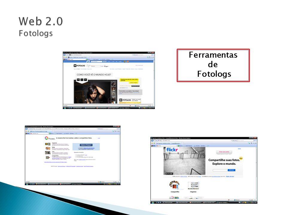 Web 2.0 Fotologs Ferramentas de Fotologs