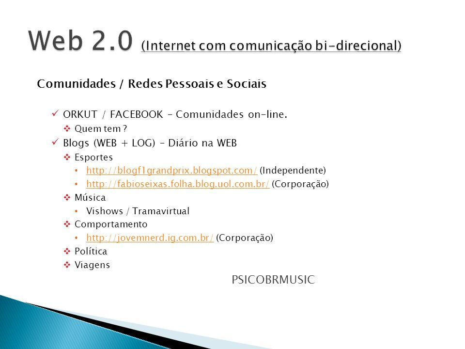 Web 2.0 (Internet com comunicação bi-direcional)
