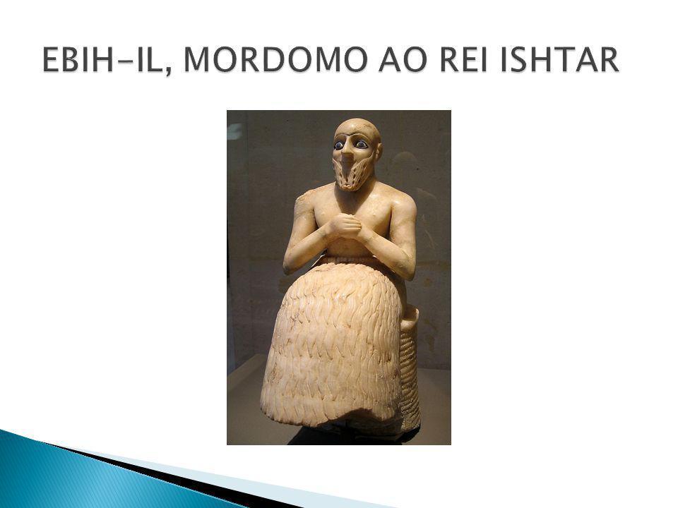 EBIH-IL, MORDOMO AO REI ISHTAR