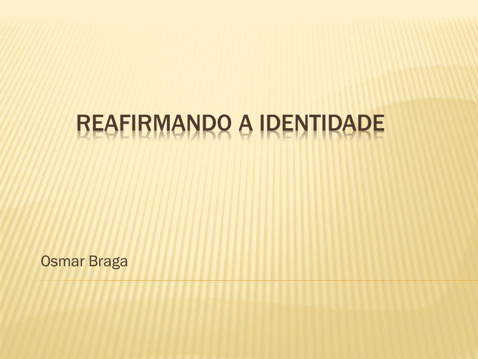 REAFIRMANDO A IDENTIDADE