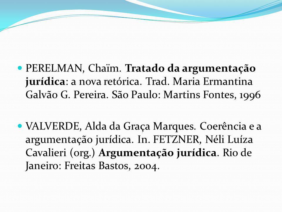 PERELMAN, Chaïm. Tratado da argumentação jurídica: a nova retórica