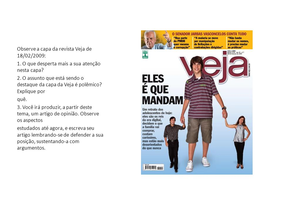 Observe a capa da revista Veja de 18/02/2009: