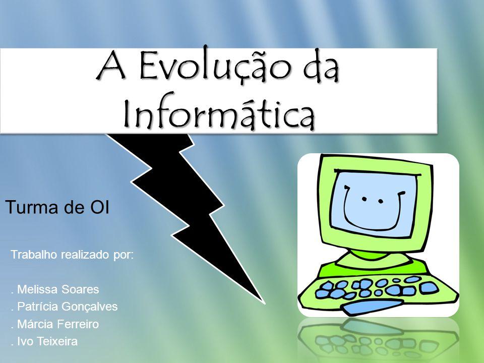 A Evolução da Informática