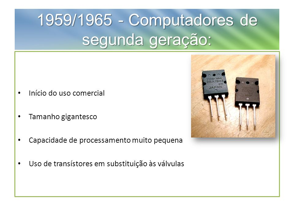 1959/1965 - Computadores de segunda geração: