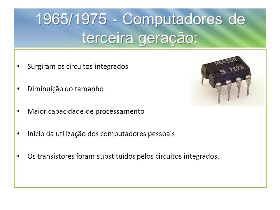 1965/1975 - Computadores de terceira geração: