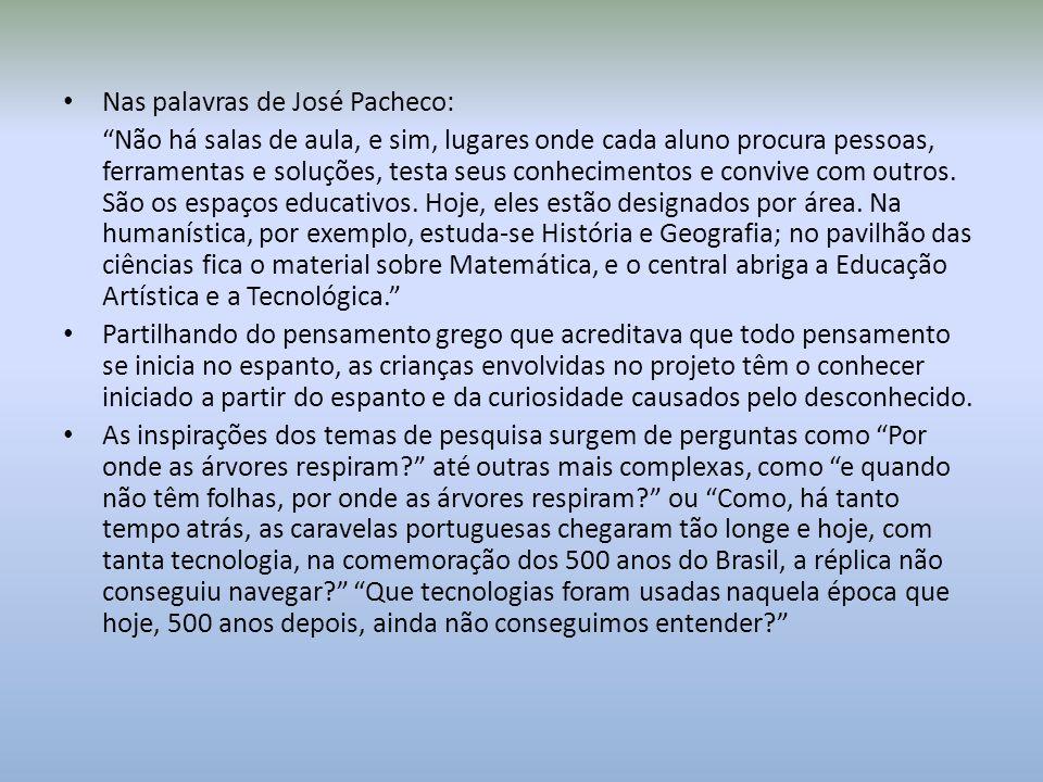 Nas palavras de José Pacheco: