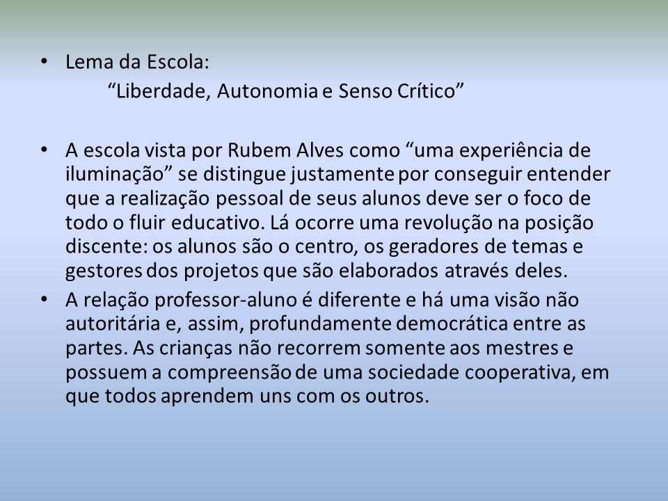 Lema da Escola: Liberdade, Autonomia e Senso Crítico