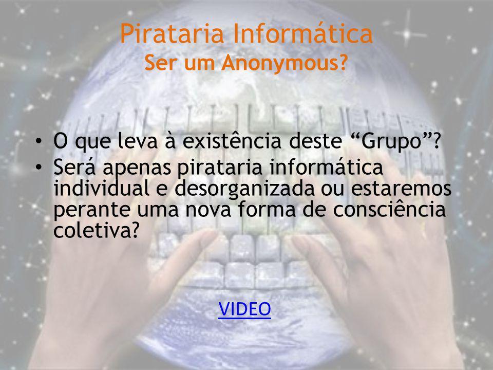 Pirataria Informática Ser um Anonymous