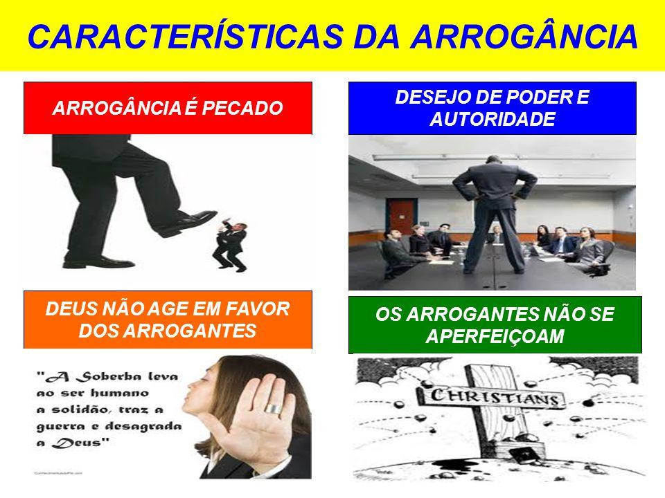 CARACTERÍSTICAS DA ARROGÂNCIA