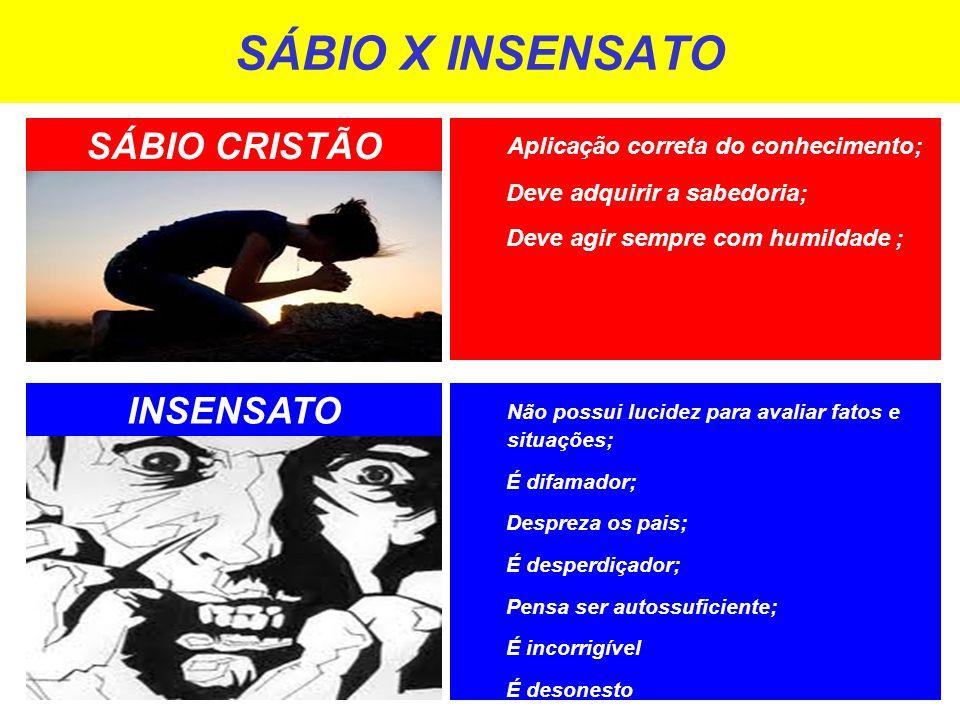 SÁBIO X INSENSATO SÁBIO CRISTÃO INSENSATO