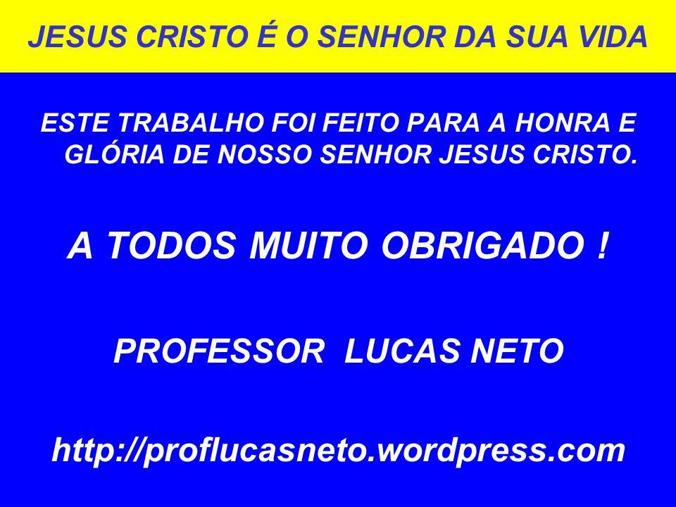 JESUS CRISTO É O SENHOR DA SUA VIDA