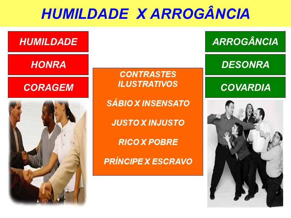 HUMILDADE X ARROGÂNCIA