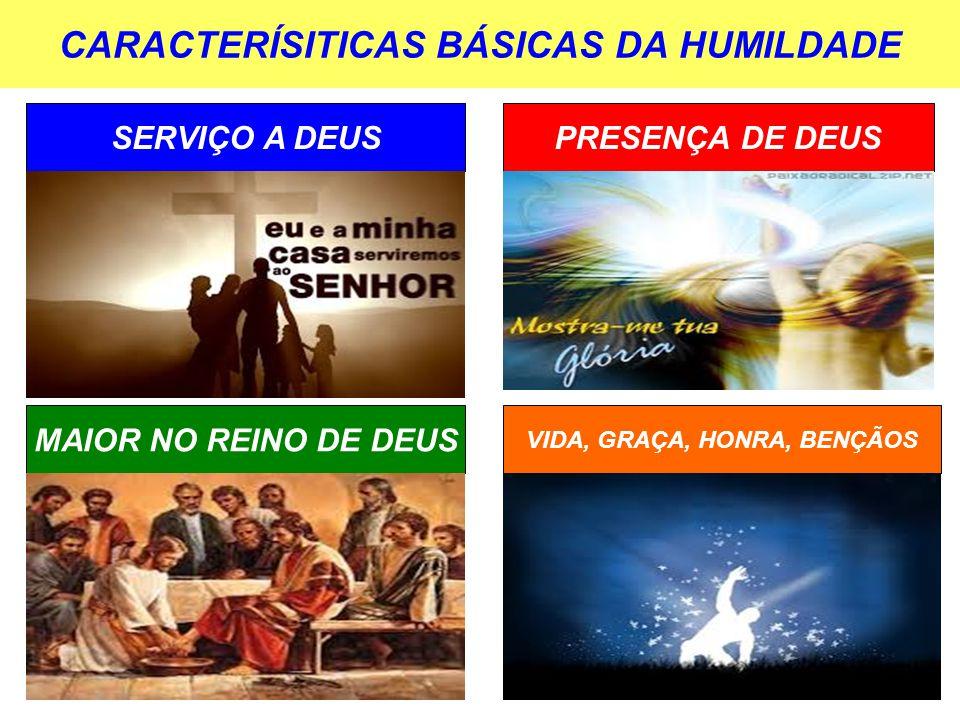 CARACTERÍSITICAS BÁSICAS DA HUMILDADE