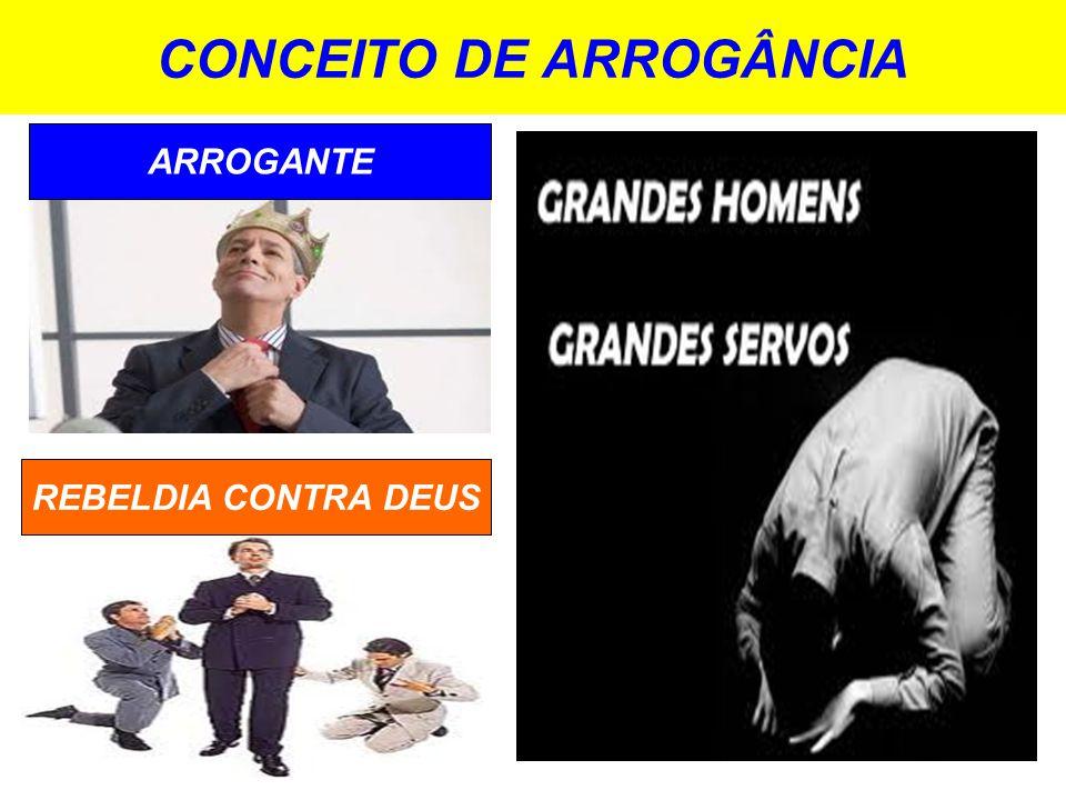 CONCEITO DE ARROGÂNCIA