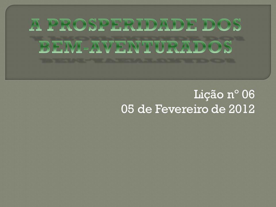 A PROSPERIDADE DOS BEM-AVENTURADOS
