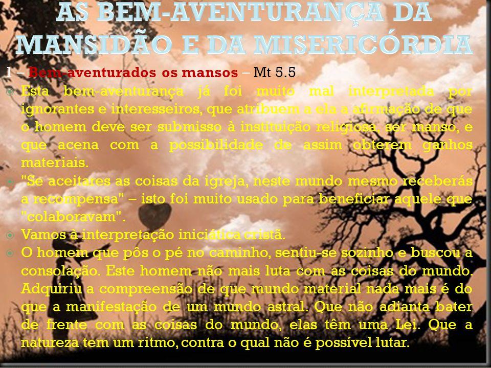 AS BEM-AVENTURANÇA DA MANSIDÃO E DA MISERICÓRDIA