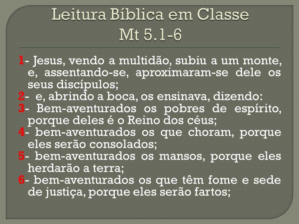 Leitura Bíblica em Classe Mt 5.1-6