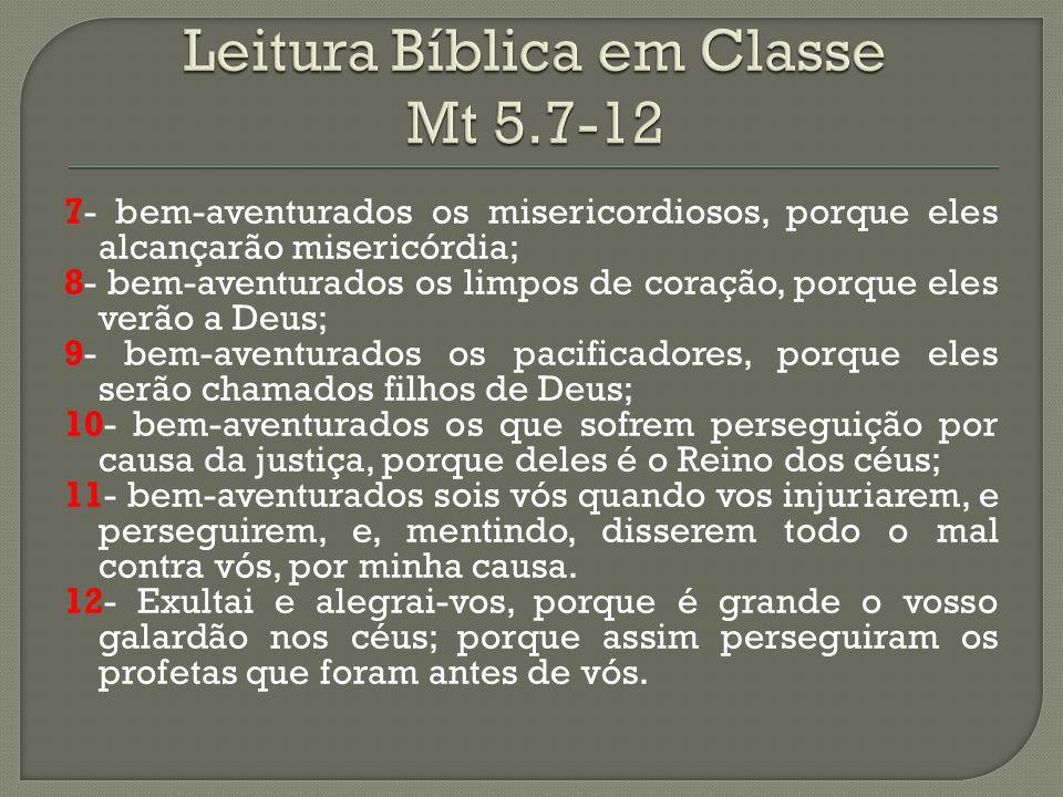 Leitura Bíblica em Classe Mt 5.7-12