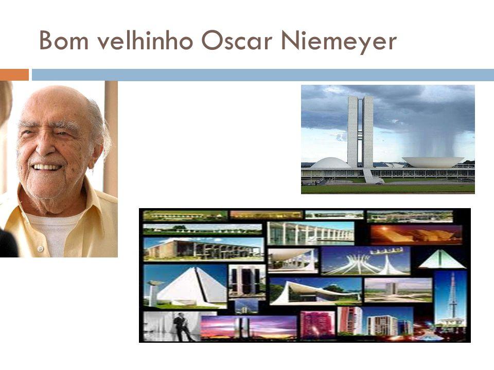 Bom velhinho Oscar Niemeyer
