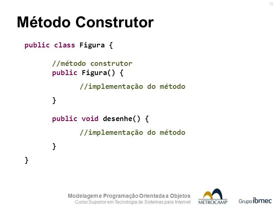 Método Construtor public class Figura { public Figura() {