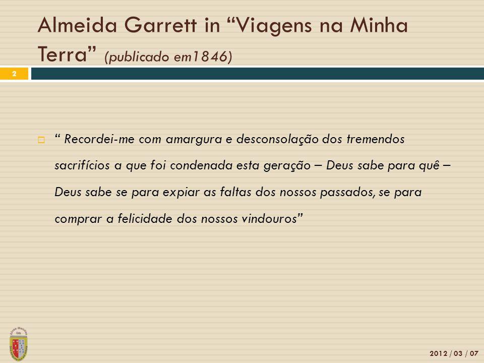Almeida Garrett in Viagens na Minha Terra (publicado em1846)