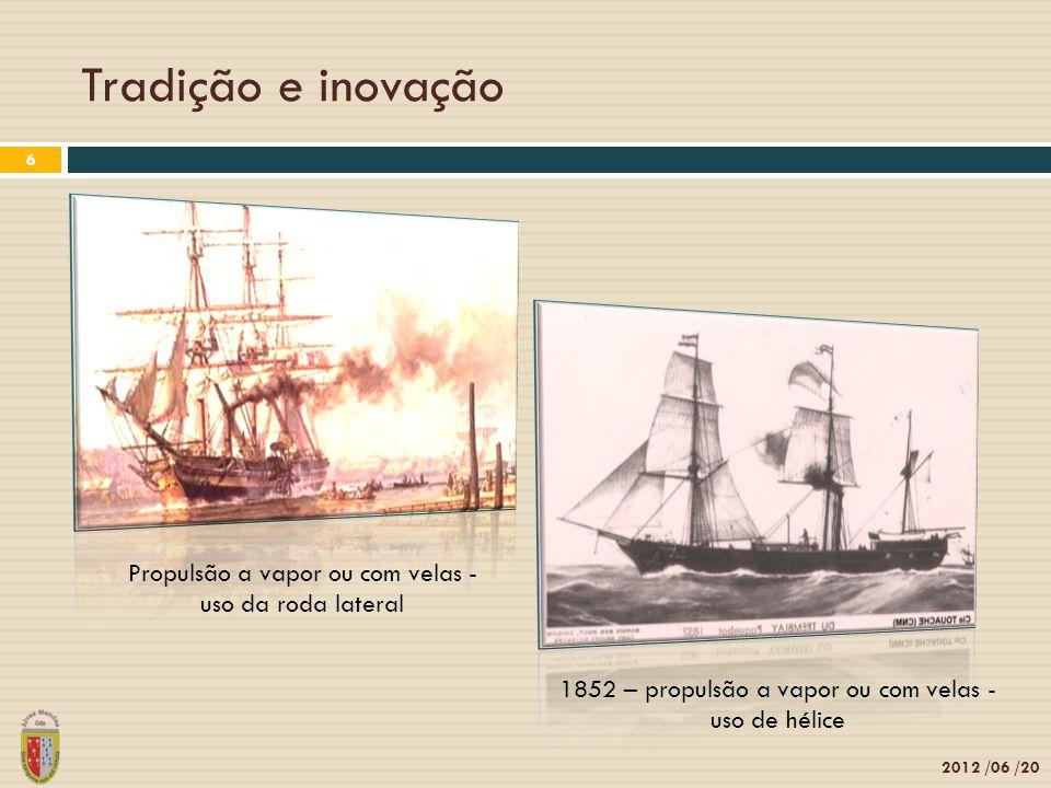 Tradição e inovação Propulsão a vapor ou com velas -