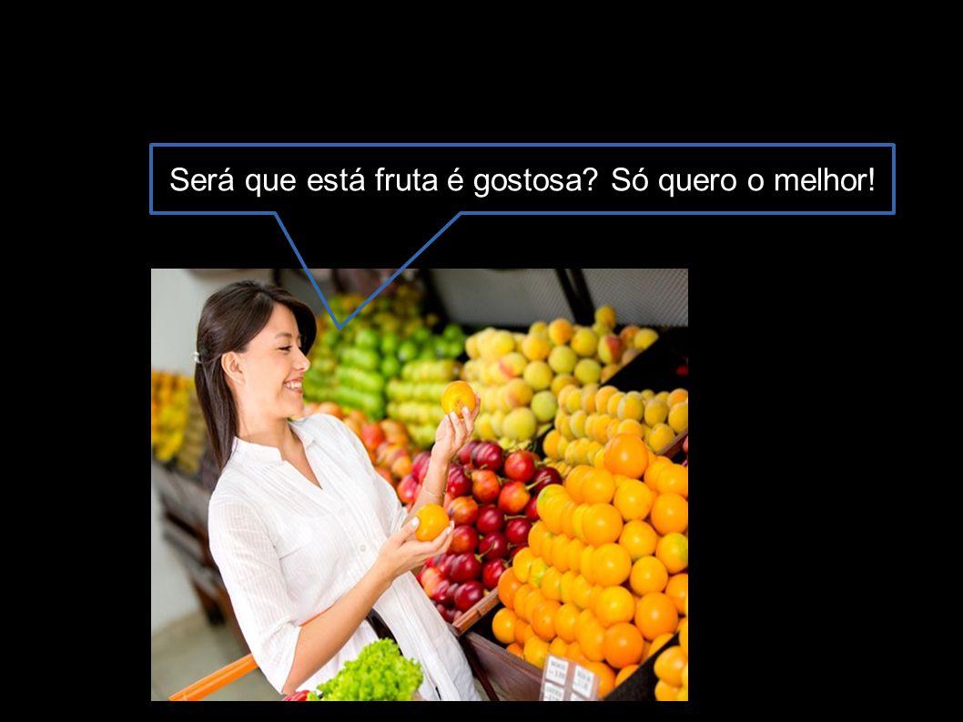 Será que está fruta é gostosa Só quero o melhor!