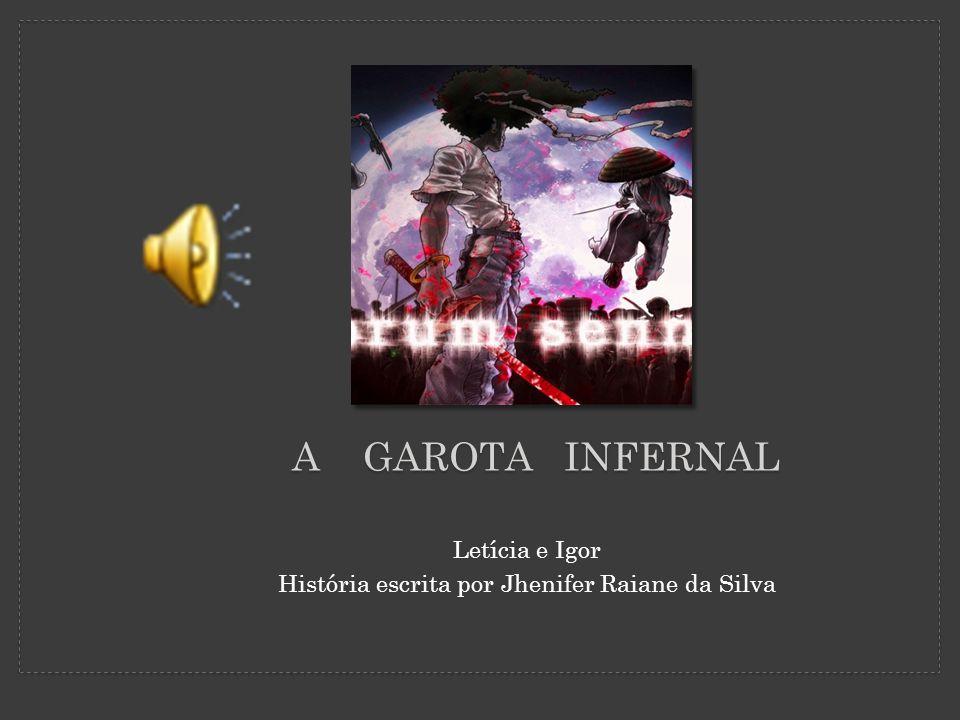 História escrita por Jhenifer Raiane da Silva