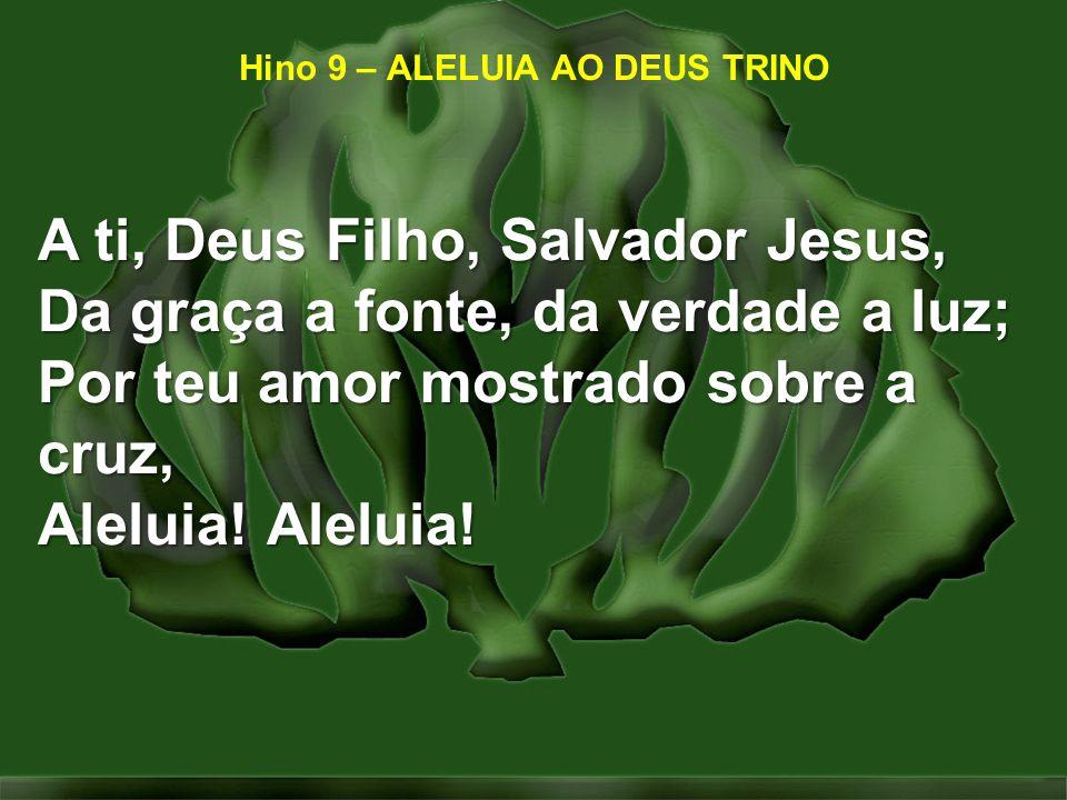Hino 9 – ALELUIA AO DEUS TRINO