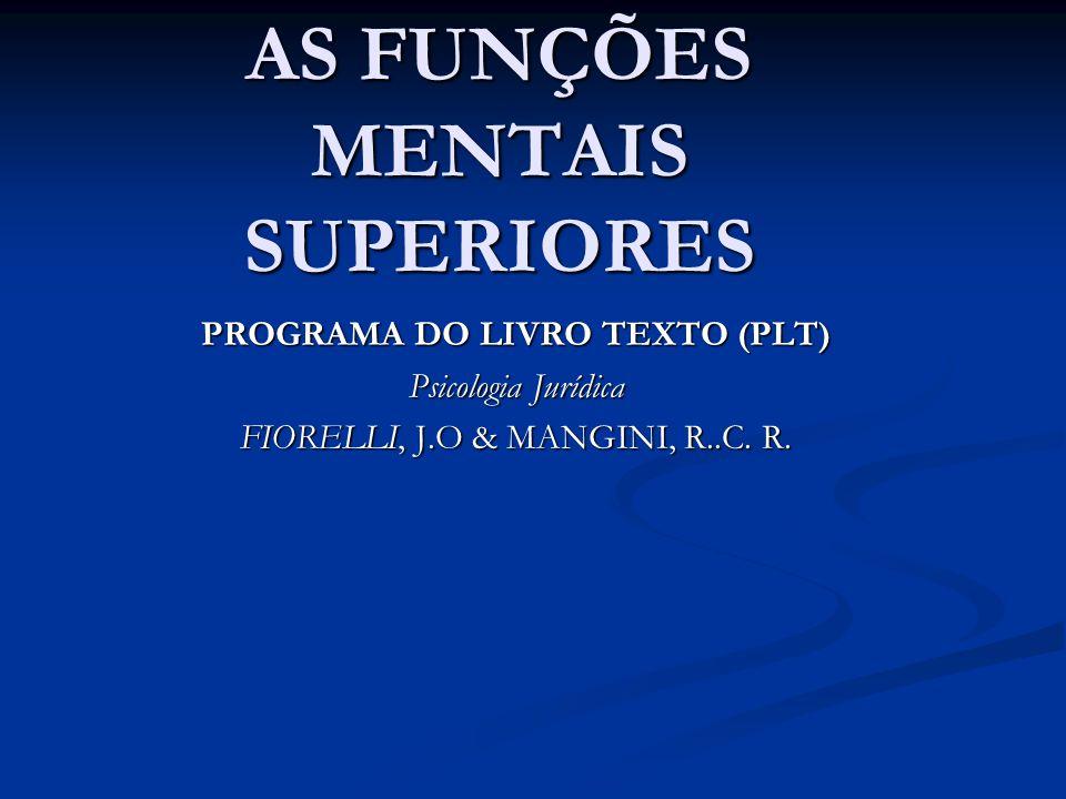 AS FUNÇÕES MENTAIS SUPERIORES