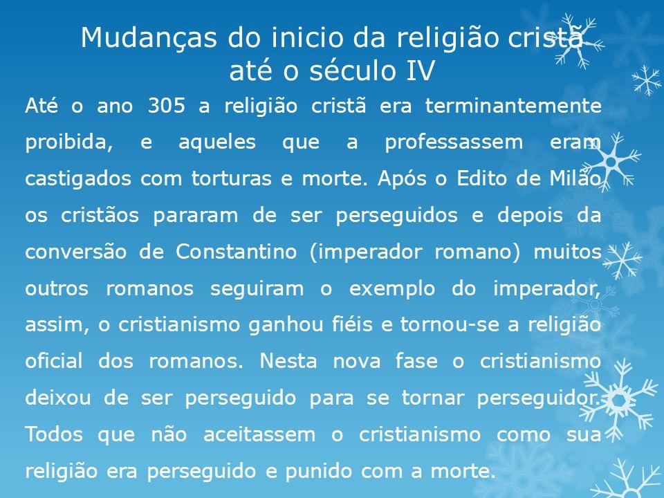 Mudanças do inicio da religião cristã até o século IV