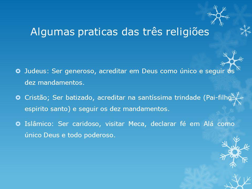 Algumas praticas das três religiões