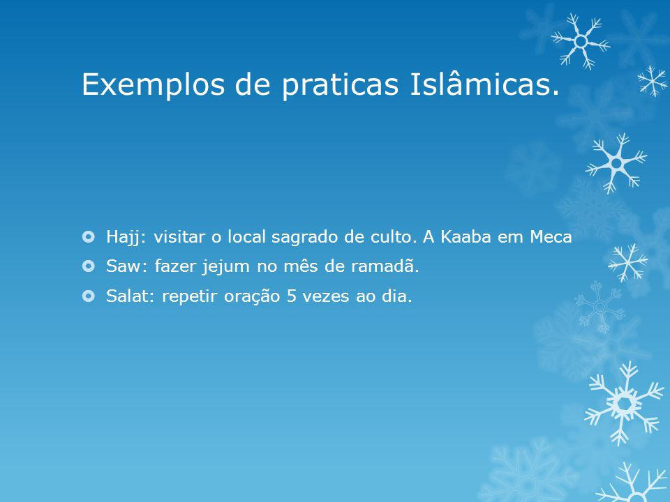 Exemplos de praticas Islâmicas.