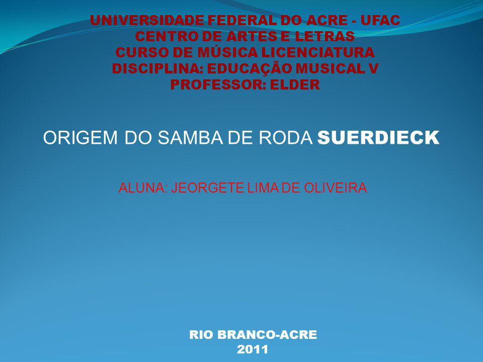 ORIGEM DO SAMBA DE RODA SUERDIECK