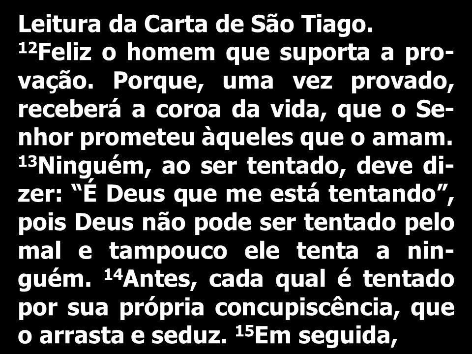 Leitura da Carta de São Tiago.