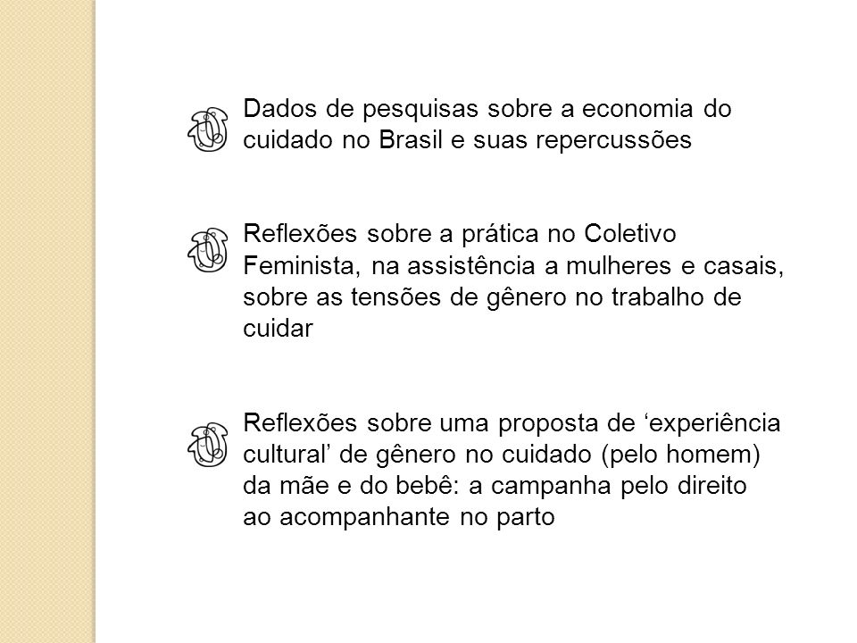Dados de pesquisas sobre a economia do cuidado no Brasil e suas repercussões
