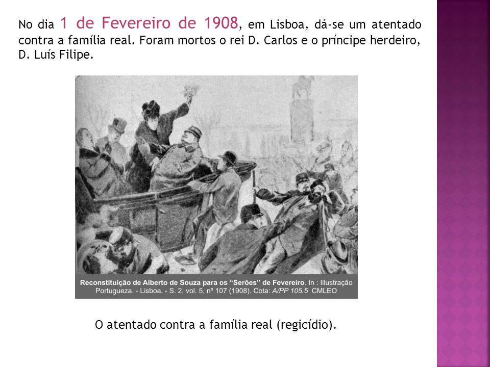 O atentado contra a família real (regicídio).