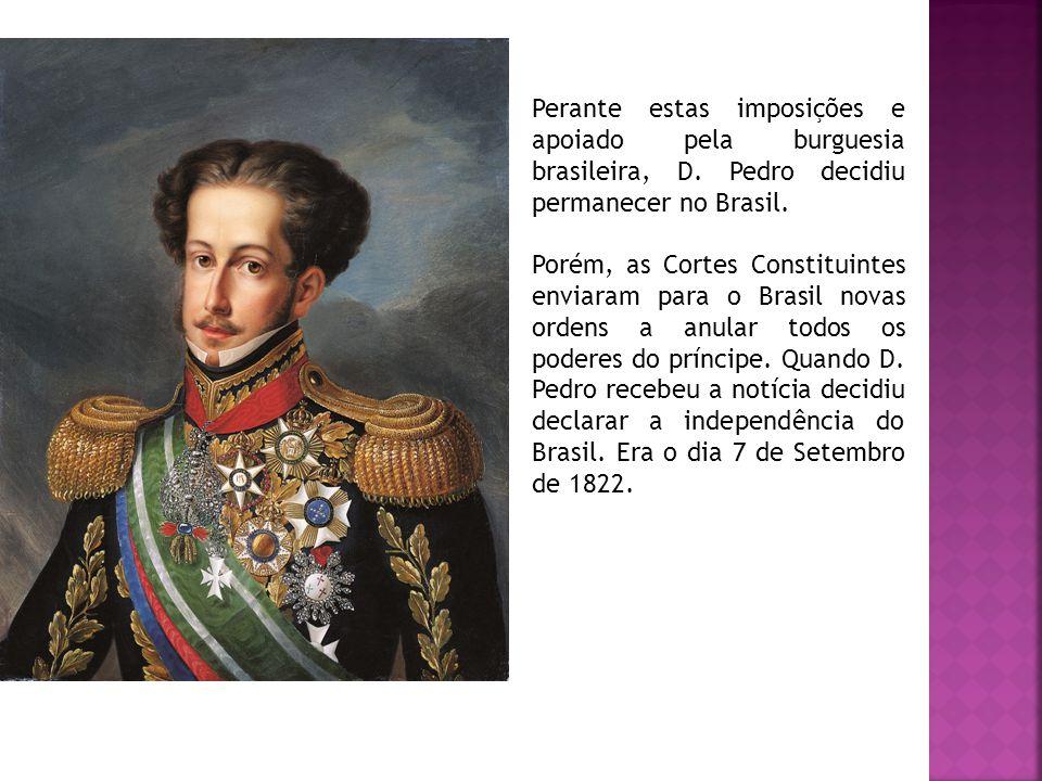 Perante estas imposições e apoiado pela burguesia brasileira, D