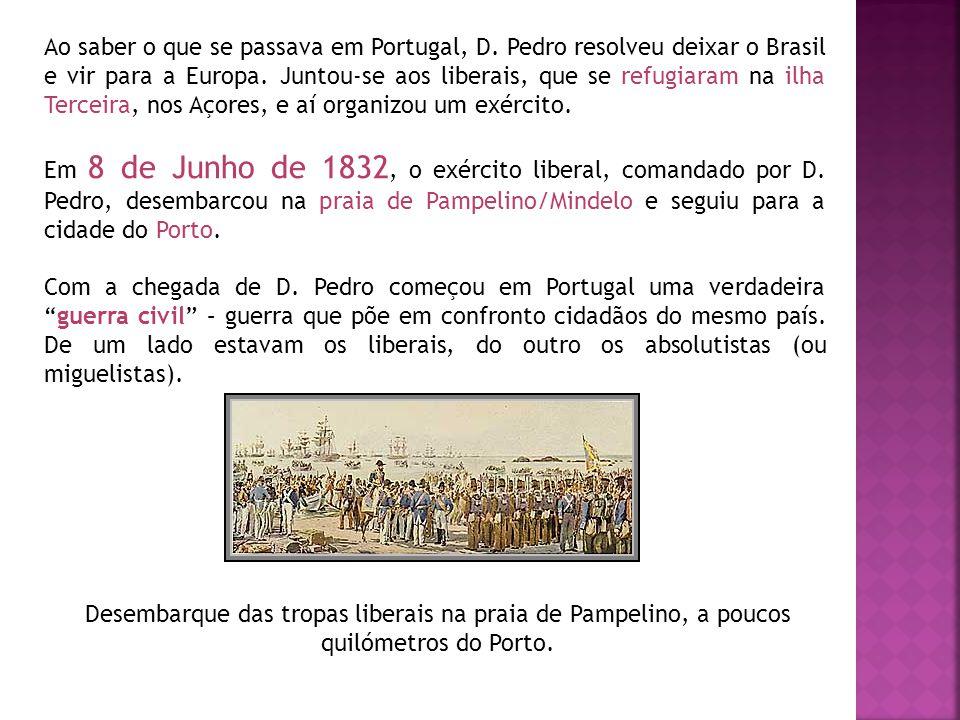 Ao saber o que se passava em Portugal, D