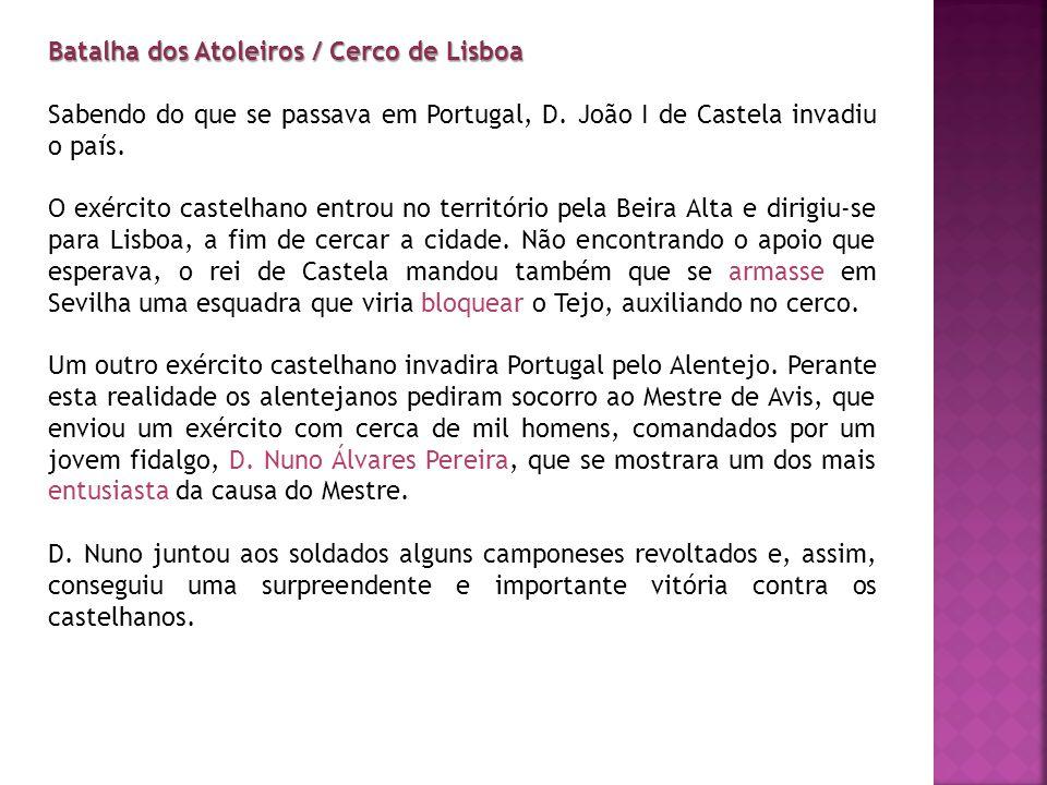 Batalha dos Atoleiros / Cerco de Lisboa