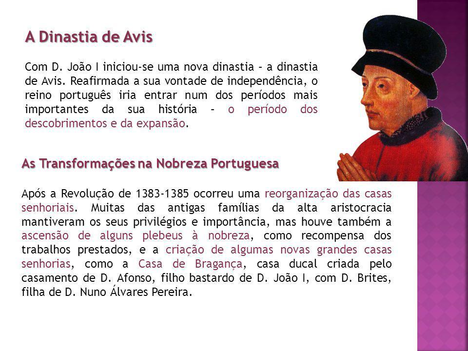 A Dinastia de Avis As Transformações na Nobreza Portuguesa