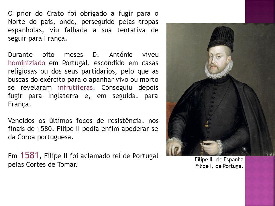 Em 1581, Filipe II foi aclamado rei de Portugal pelas Cortes de Tomar.