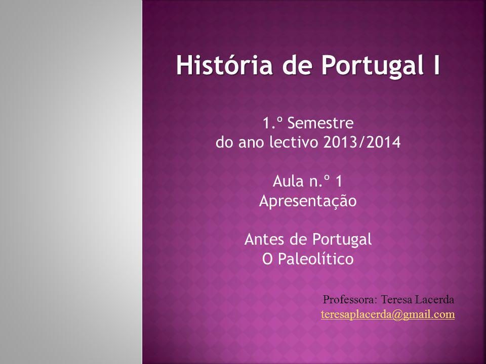 História de Portugal I 1.º Semestre do ano lectivo 2013/2014