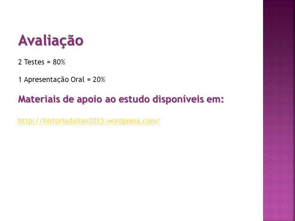 Avaliação Materiais de apoio ao estudo disponíveis em: 2 Testes = 80%
