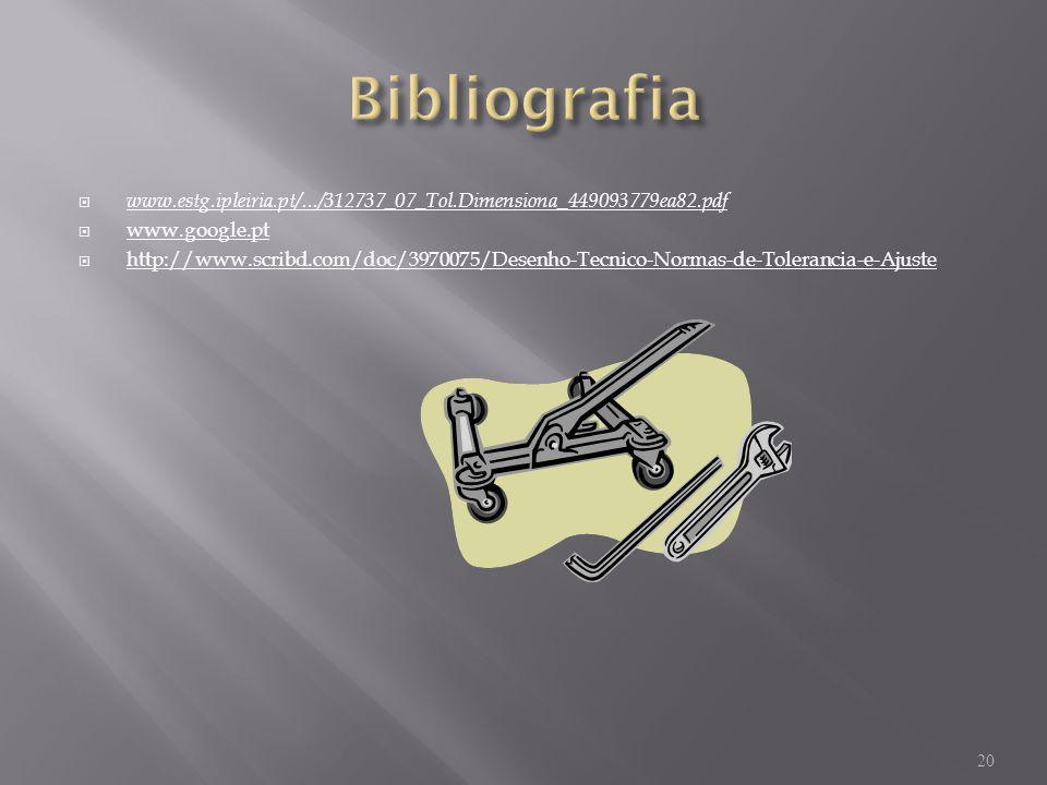 Bibliografia www.estg.ipleiria.pt/.../312737_07_Tol.Dimensiona_449093779ea82.pdf. www.google.pt.