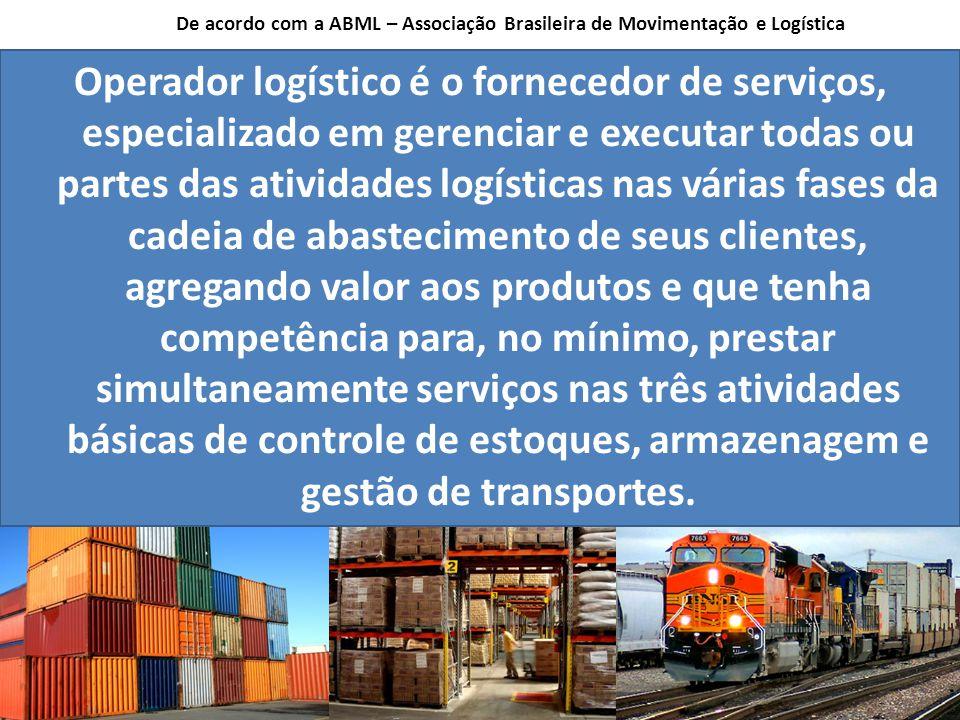 De acordo com a ABML – Associação Brasileira de Movimentação e Logística