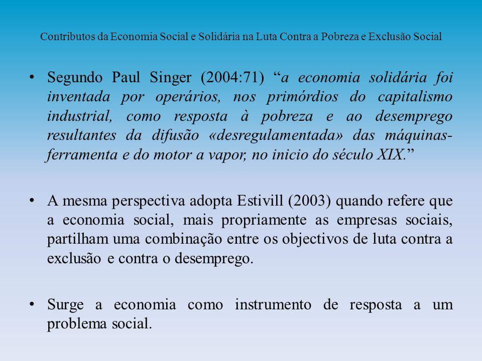 Surge a economia como instrumento de resposta a um problema social.