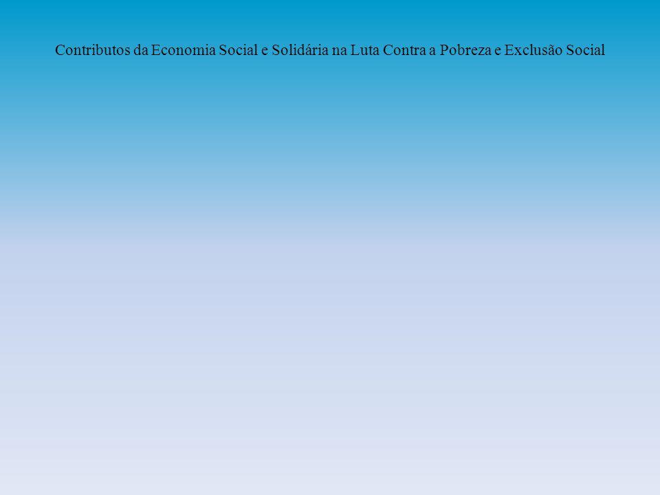 Contributos da Economia Social e Solidária na Luta Contra a Pobreza e Exclusão Social