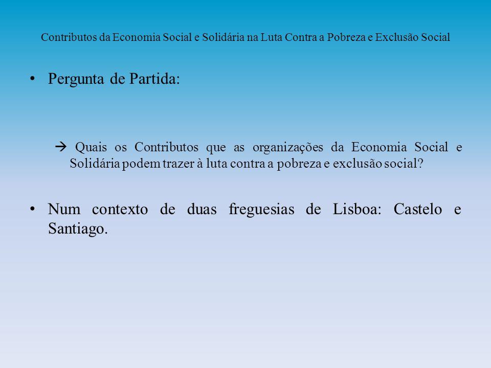 Num contexto de duas freguesias de Lisboa: Castelo e Santiago.