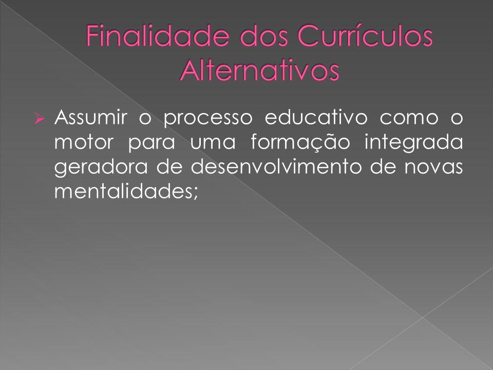 Finalidade dos Currículos Alternativos